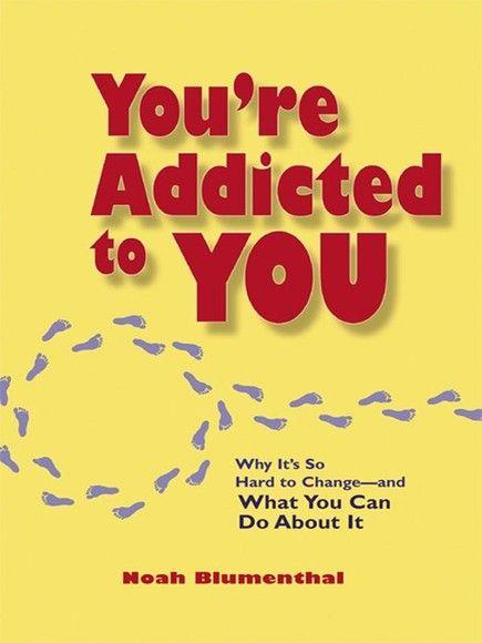 你對你自己上癮了