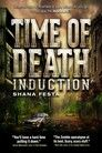 Time of Death: Induction