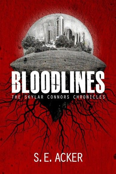 Bloodlines: The Skylar Conners Chronicles