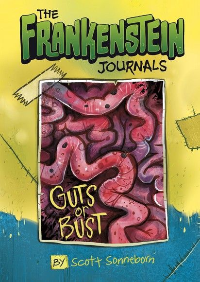Frankenstein Journals: Guts or Bust