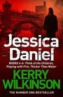 Jessica Daniel series: Think of the Children/Playing with Fire/Thicker Than Water - books 4 - 6