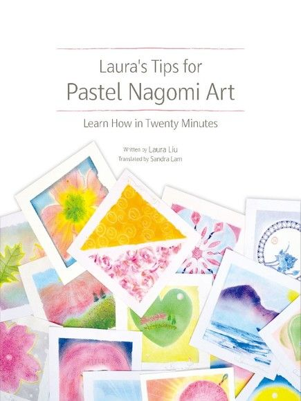 Laura's Tips for Pastel Nagomi Art
