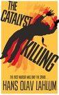 The Catalyst Killing