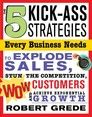 The 5 Kick-Ass Strategies Every Business Needs