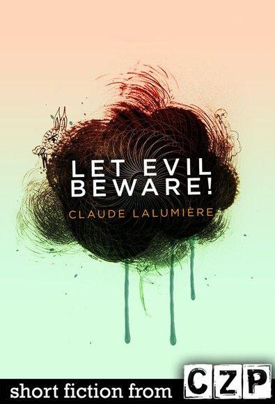 Let Evil Beware!