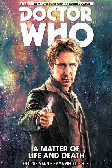 Doctor Who: The Eighth Doctor Vol. 1: A Matter of Life and Death