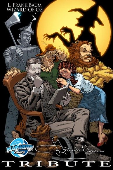 Tribute: L. Frank Baum The Wizard of Oz