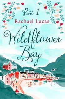 Wildflower Bay: Part One