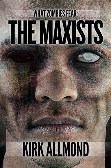 What Zombies Fear: The Maxists