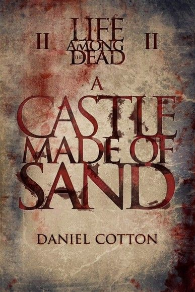 Life Among the Dead 2: A Castle Made of Sand