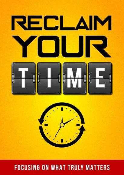 Reclaim Your Time