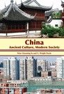 China:Ancient Culture, Modern Society