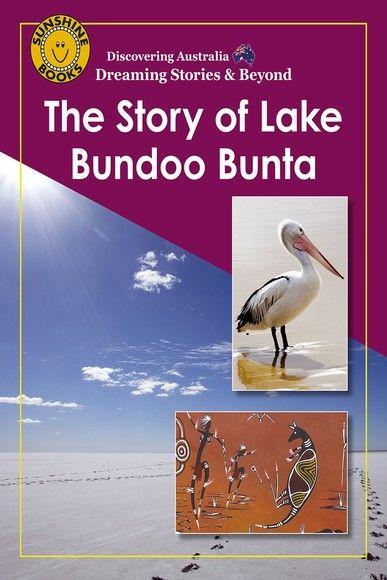 Discovering Australia: The Story of Lake Bundoo Bunta