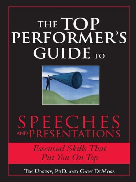 The Top Performer's Guide to Speeches and Presentations