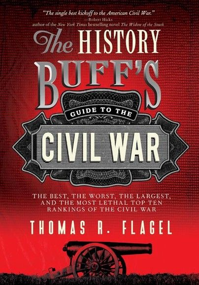 The History Buff's Guide to the Civil War