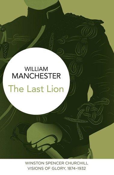 The Last Lion: Winston Spencer Churchill