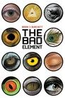 The Bad Element