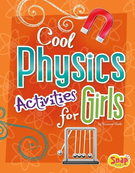 Cool Physics Activities for Girls