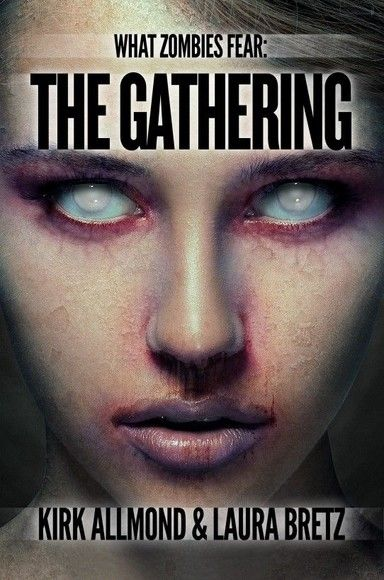 What Zombies Fear: The Gathering