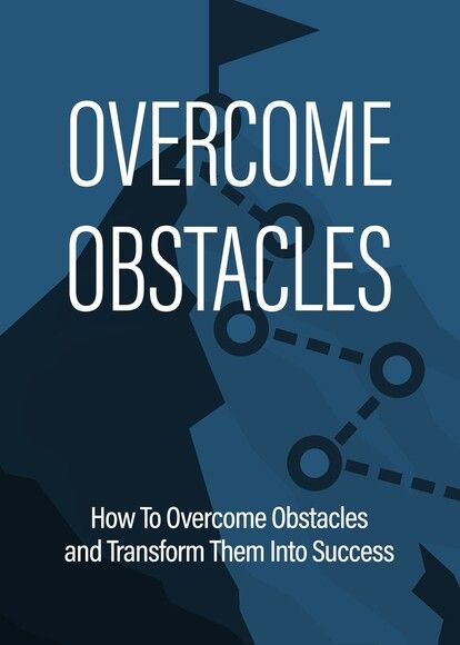 Overcome Obstacles