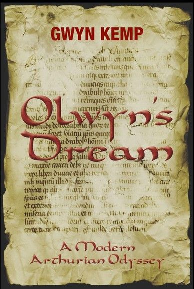 Olwyn's Dream : A Modern Arthurian Odyssey