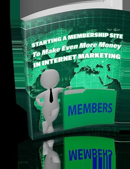 .Starting A Membership Site To Make Even More Money In Internet Marketing