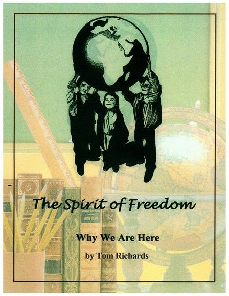The Spirit of Freedom:Why We Are Here