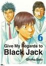Give My Regards to Black Jack  Vol.06