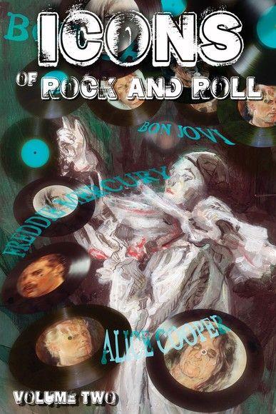 Icons of Rock and Rock Volume 2: David Bowie, Alice Cooper, Freddie Mercury and Bon Jovi