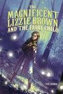 Magnificent Lizzie Brown and the Fairy Child