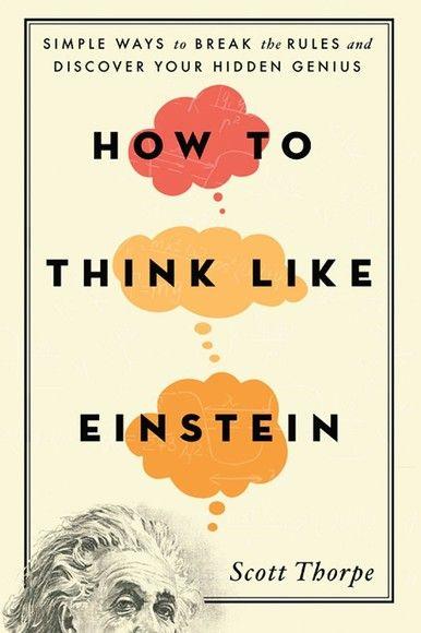 How to Think Like Einstein