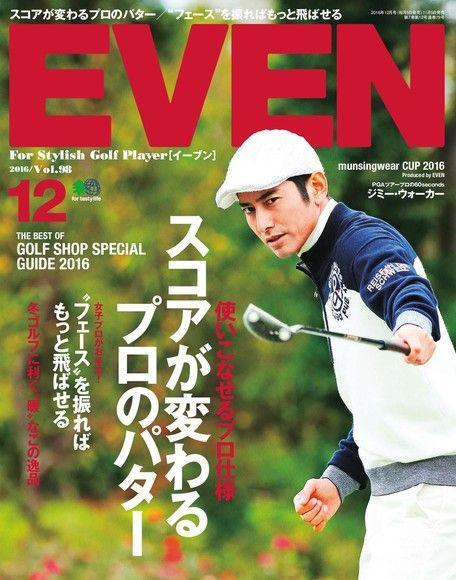 EVEN 2016年12月號 Vol.98【日文版】