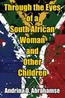 Through the Eyes of a South African Woman and Other Children