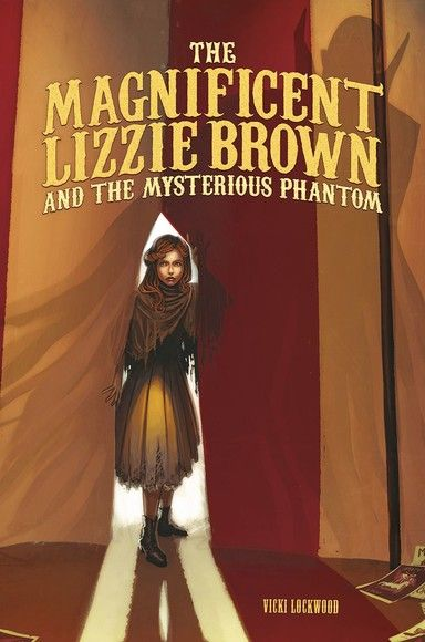 Magnificent Lizzie Brown and the Mysterious Phantom