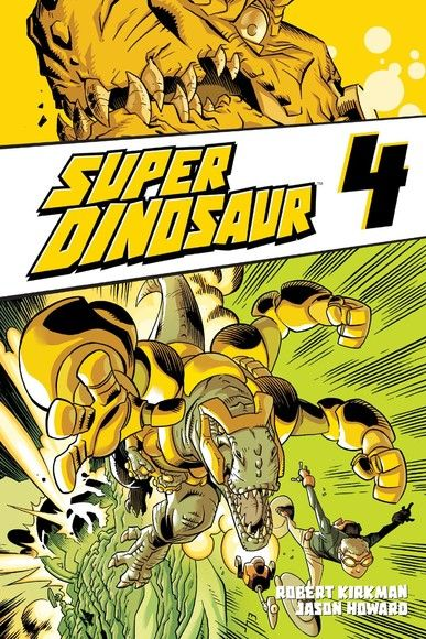 Super Dinosaur, Vol. 4