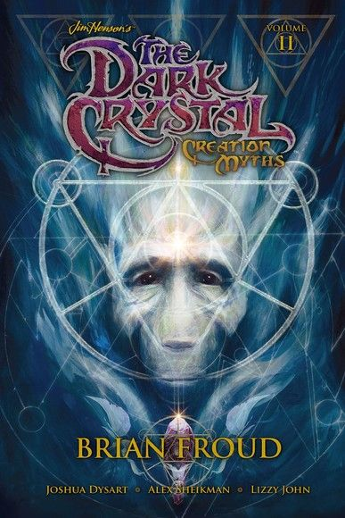 Jim Henson's The Dark Crystal Creation Myths Vol. 2
