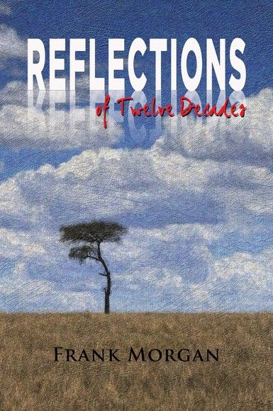 Reflections of Twelve Decades