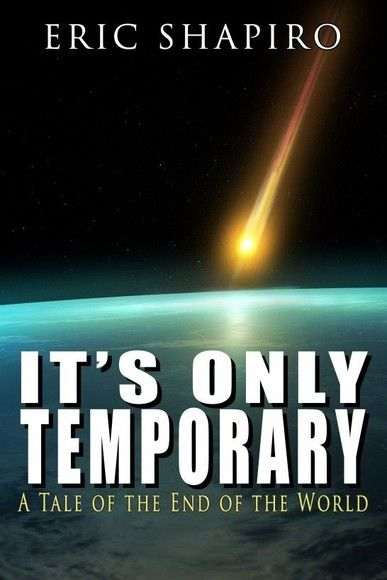 It's Only Temporary: A Tale of the End of the World