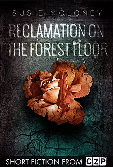 Reclamation on the Forest Floor