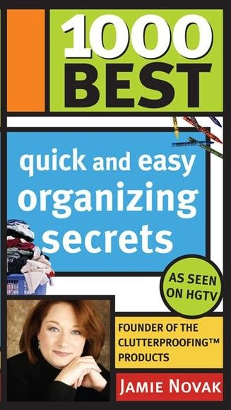 1000 Best Quick and Easy Organizing Secrets