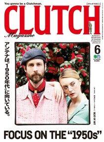 CLUTCH Magazine 2018年6月號 Vol.61 【日文版】