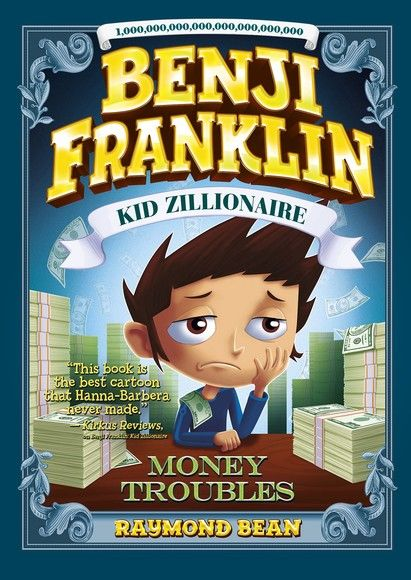 Benji Franklin: Kid Zillionaire: Money Troubles