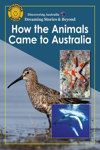 Discovering Australia: How the Animals Came to Australia