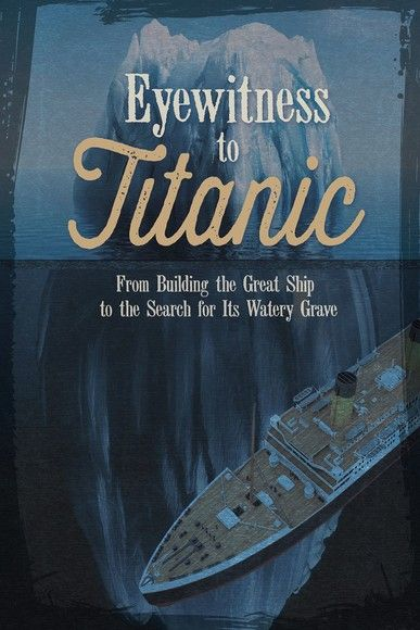 Eyewitness to Titanic