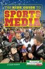 Kids' Guide to Sports Media