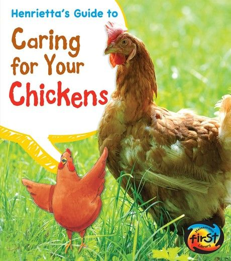 Henrietta's Guide to Caring for Your Chickens