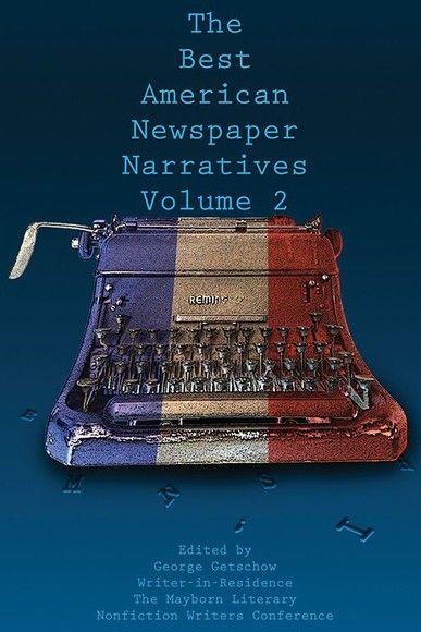 The Best American Newspaper Narratives, Volume 2