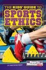 Kids' Guide to Sports Ethics