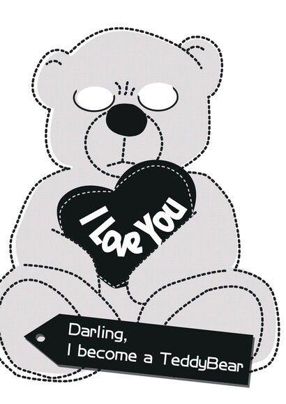 Darling I become a Teddy Bear