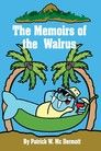 The Memoirs of the Walrus